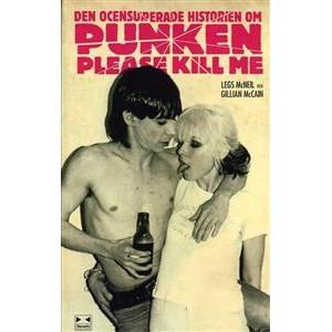 Please Kill Me! : Den ocensurerade historien om punken