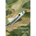Svenskt militärflyg 50 år