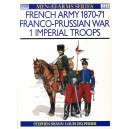 French Army 1870-71 Franco-Prussian War 1 Imperial Troops