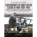 SS Leibstandarte Adolf Hitler (LAH) at War 1939 - 1945: A History of the Division on the Western and Eastern Fronts