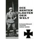 Die Besten Soldaten Der Welt. Die Deutsche Wehrmacht Aus Der Sicht Berühmter Ausländer