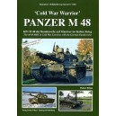 'Cold War Warrior' - PANZER M 48 The M 48 MBT in Cold War Exercises with the German Bundeswehr