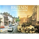 Britain Then and Now: A Unique Visual Record of Britain Over the Last 100 Years