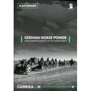 German Horse Power - Horse Drawn Elements of the German Army