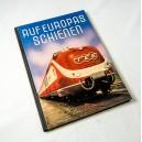 Auf Europas Schienen