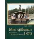 Med sjöbanan Liljendal-Kristinehamn 1870