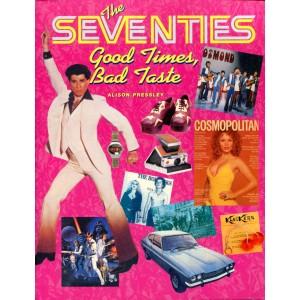 The Seventies: Good Times, Bad Taste