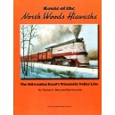 Route of the North Woods Hiawatha: The Milwaukee Road's Wisconsin Valley Line