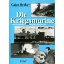 Die Kriegsmarine. Das Schicksal der deutschen Kriegsmarine 1939 bis 1945