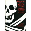 Under the Black Flag:The Romance and the Reality of Life Among the Pirates