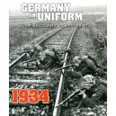 Germany in Uniform - 1934: From Reichswehr to Wehrmacht Volume I