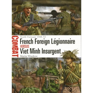 French Foreign Légionnaire vs Viet Minh Insurgent North Vietnam 1948–52