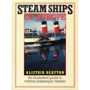 Steam Ships of Europe: An Illustrated Guide to Veteran Passenger Vessels