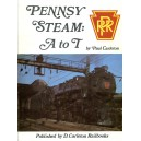 Pennsy Steam: A to T Steam Locomotives of the Standard Railroad of the World