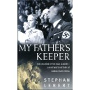 My Father's Keeper: The Children of the Nazi Leaders- An Intimate History of Damage and Denial