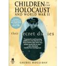 Children in the Holocaust and World War II - Their Secret Diaries