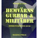 Hemvärnsgubbar & militärer