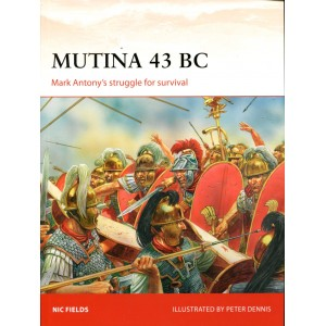 Mutina 43 BC - Mark Antony's struggle for survival