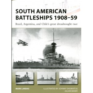 South American Battleships 1908–59 - Brazil, Argentina, and Chile's great dreadnought race