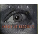 Witness - Images of Auschwitz