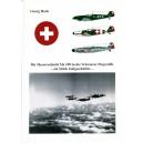 Die Messerschmitt Me109 in der Schweizer Flugwaffe-ein Stuck Zeitgeschichte