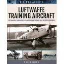 Luftwaffe Training Aircraft: The Training of Germany's Pilots and Aircrew Through Rare Archive Photographs