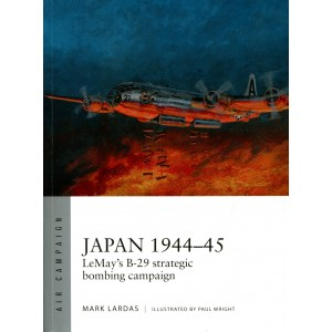 Japan 1944–45 - LeMay's B-29 strategic bombing campaign