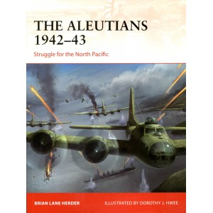 The Aleutians 1942–43 Struggle for the North Pacific