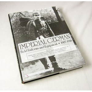Imperial German Field Uniforms And Equipment 1907-1918, Volume 2