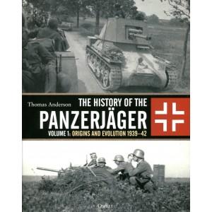 The History of the Panzerjäger Volume 1: Origins and Evolution 1939–42