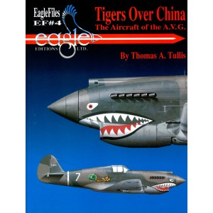 Tigers Over China: The Aircraft of the A.V.G