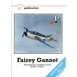 Fairey Gannet Anti-Submarine and Strike Variants AS Mk. 1, AS Mk. 4