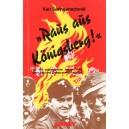 Raus aus Königsberg!: Wie 420 ostpreussische Jungen 1945 aus Kampf und Einsatz gerettet wurden