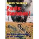 Parole: Überleben: Als Schützenleutnant an der Ostfront