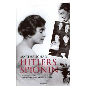 Hitlers Spionin: Das Leben der Stephanie von Hohenlohe