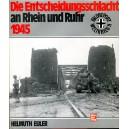 Die Entscheidungsschlacht an Rhein und Ruhr 1945