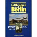 Luftbrücken nach Berlin. Der alliierte Flugverkehr 1945-1990