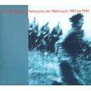 Vernichtungskrieg: Verbrechen der Wehrmacht 1941 bis 1944 : Ausstellungskatalog