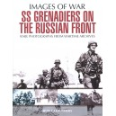 SS Grenadiers in Combat: The SS in Russia