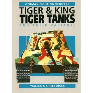 Tiger & King Tiger Tanks and Their Variants