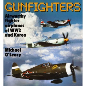 Gunfighters - Airworthy Fighter Airplanes of WW2 and Korea