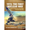 1973: The First Nuclear War: Crucial Air Battles of the October 1973 Arab-Israeli War