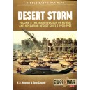 Desert Storm: Volume 1: The Iraqi Invasion of Kuwait & Operation Desert Shield 1990-1991