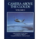 Camera Above the Clouds: The Colour Collection of Charles E. Brown Volume 3