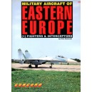 Military Aircraft of Eastern Europe 1 - Fighters & Interceptors