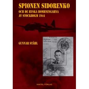 Spionen Sidorenko och de ryska bombningarna av Stockholm 1944