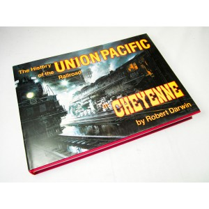 History of the Union Pacific Railroad in Cheyenne