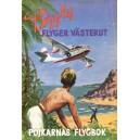 Pojkarnas flygbok 1953: Biggles flyger västerut