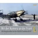 Mit der Kamera an der Front - Als Kriegsberichter bei der I.(J)/LG 2 und dem JG 77 - Band 3