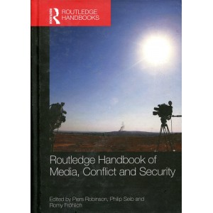 Routledge Handbook of Media, Conflict and Security